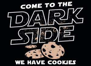 Come to the Dark Side we have Cookies